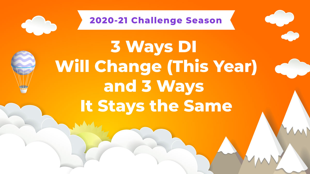3 Ways DI Will Change—and 3 Ways It Stays the Same—for the 2020-21 Season