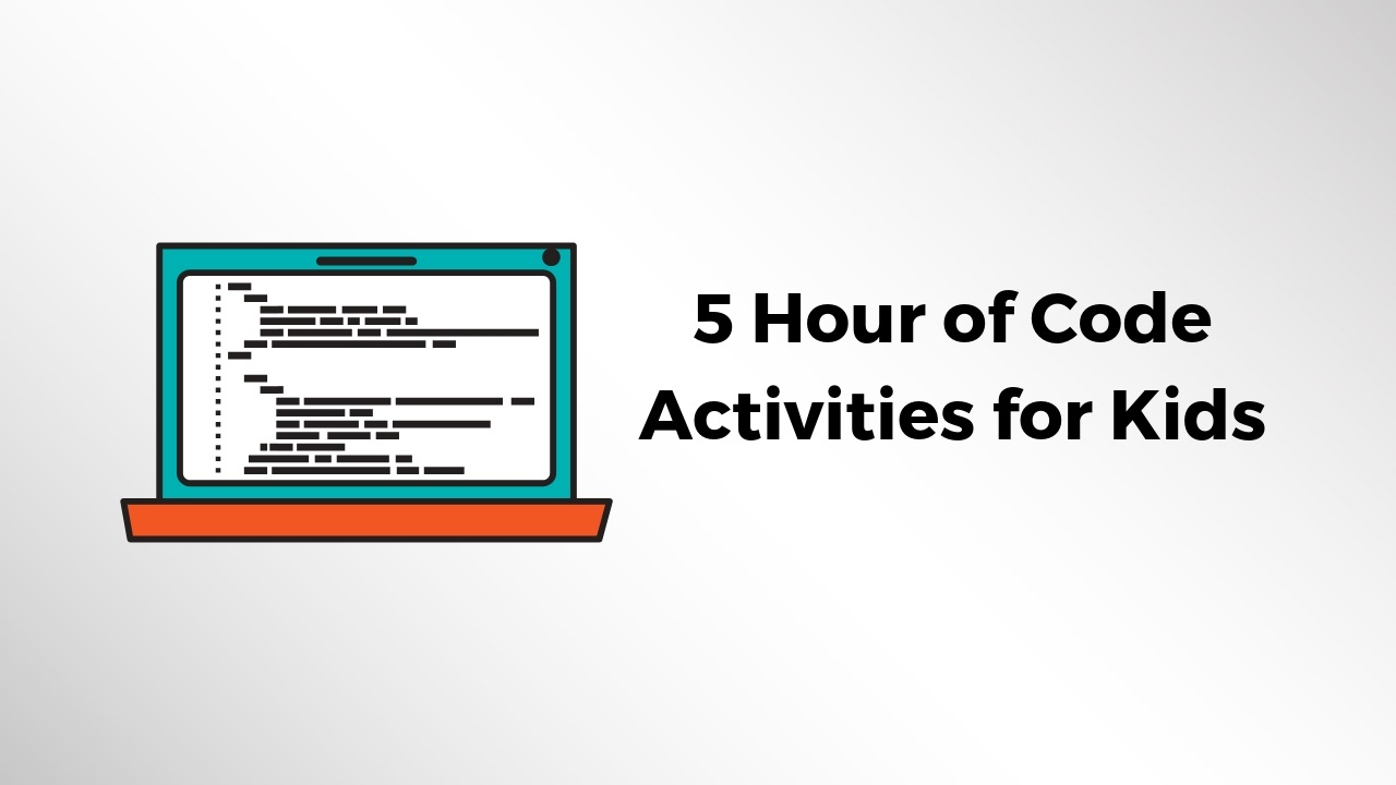 5 Hour of Code Activities for Kids & Teens