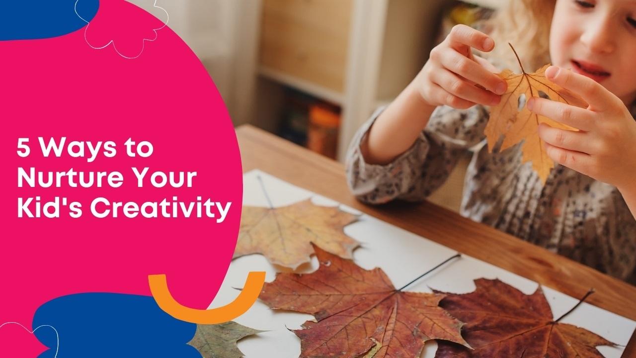 5 Ways to Nurture Your Preschooler's Creativity