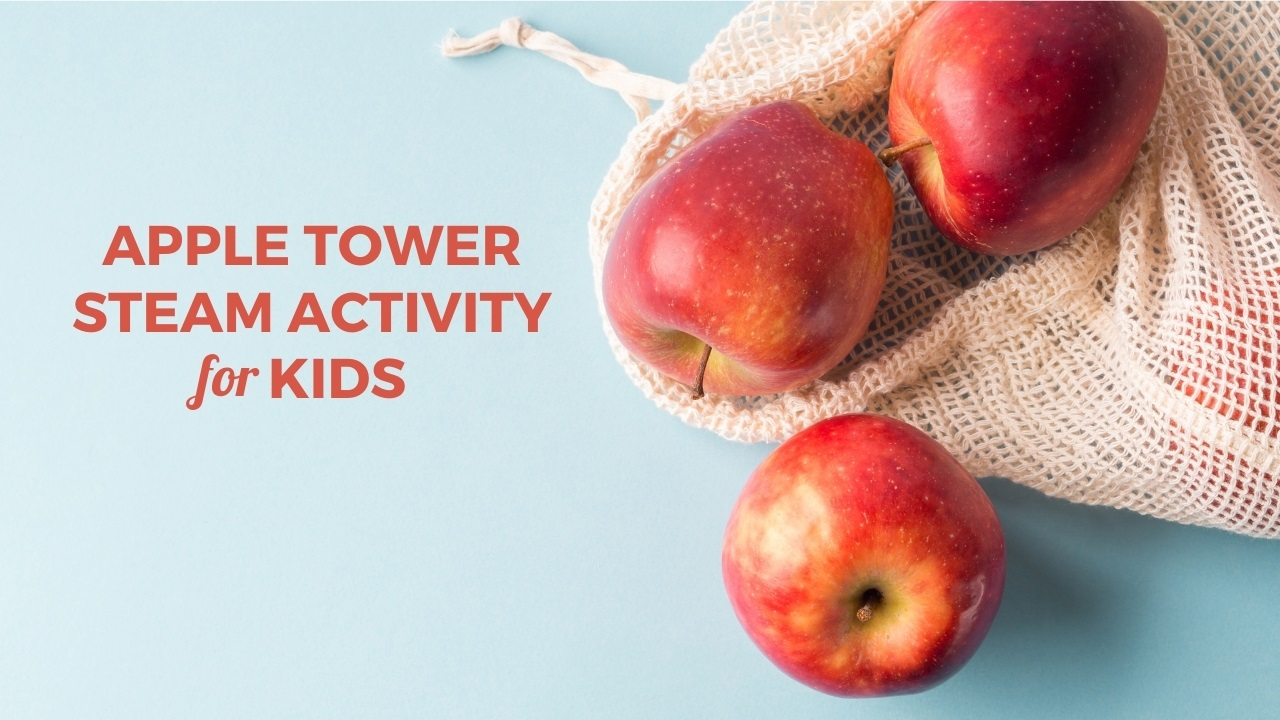 Apple Tower STEAM Activity for Kids