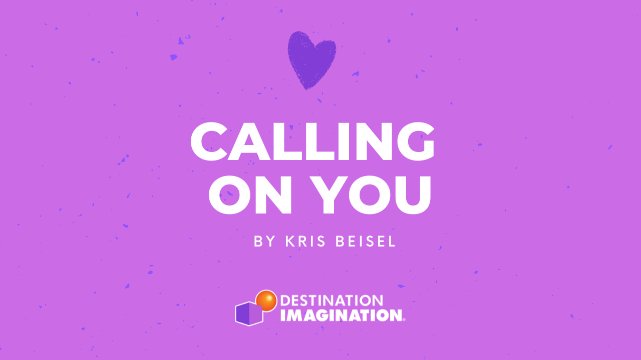 Calling On You to Support Destination Imagination