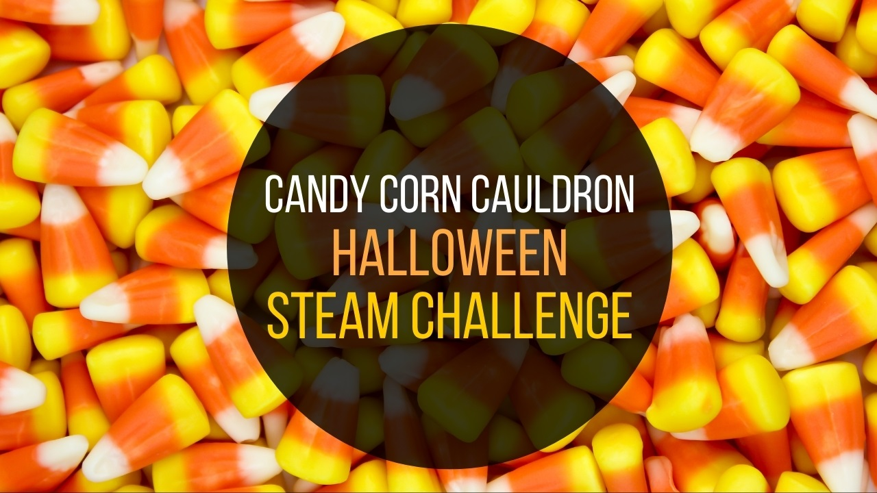 Halloween STEAM Challenge: Candy Corn Cauldron