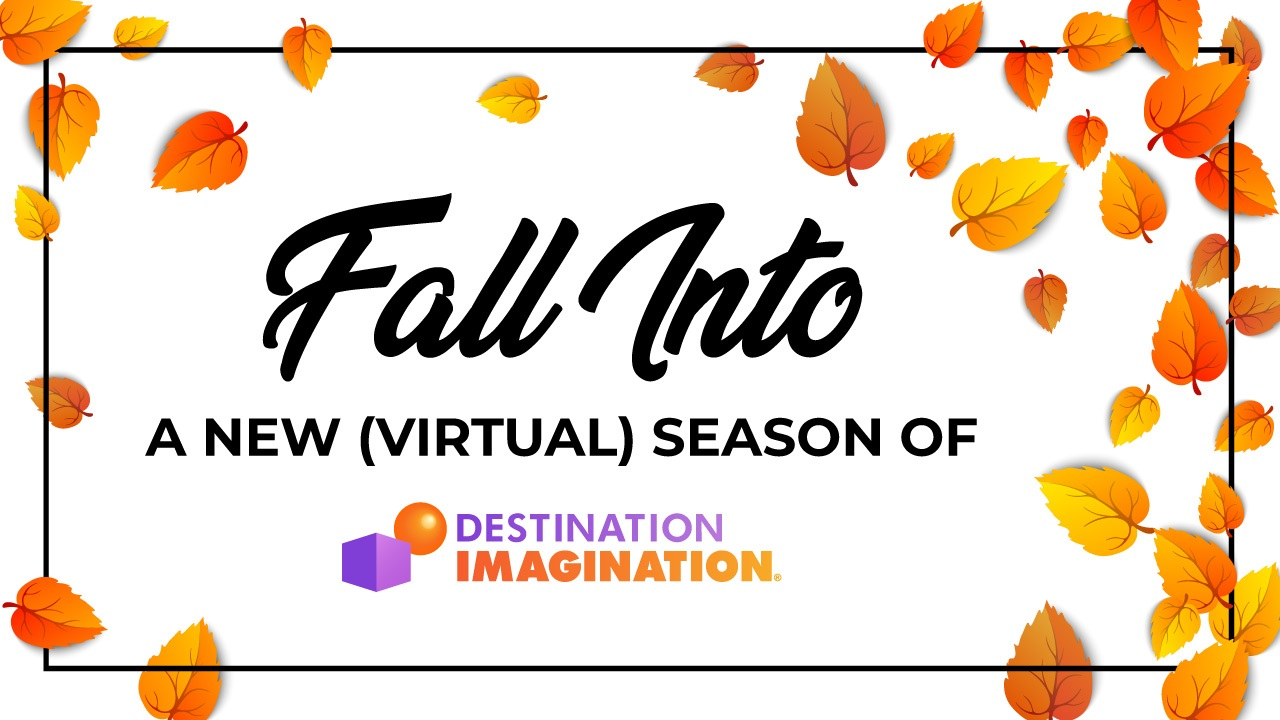 Fall Into a New (Virtual) Season of Destination Imagination