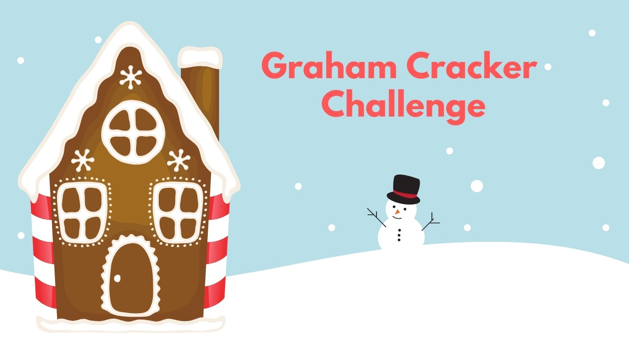 Take the Graham Cracker Challenge!