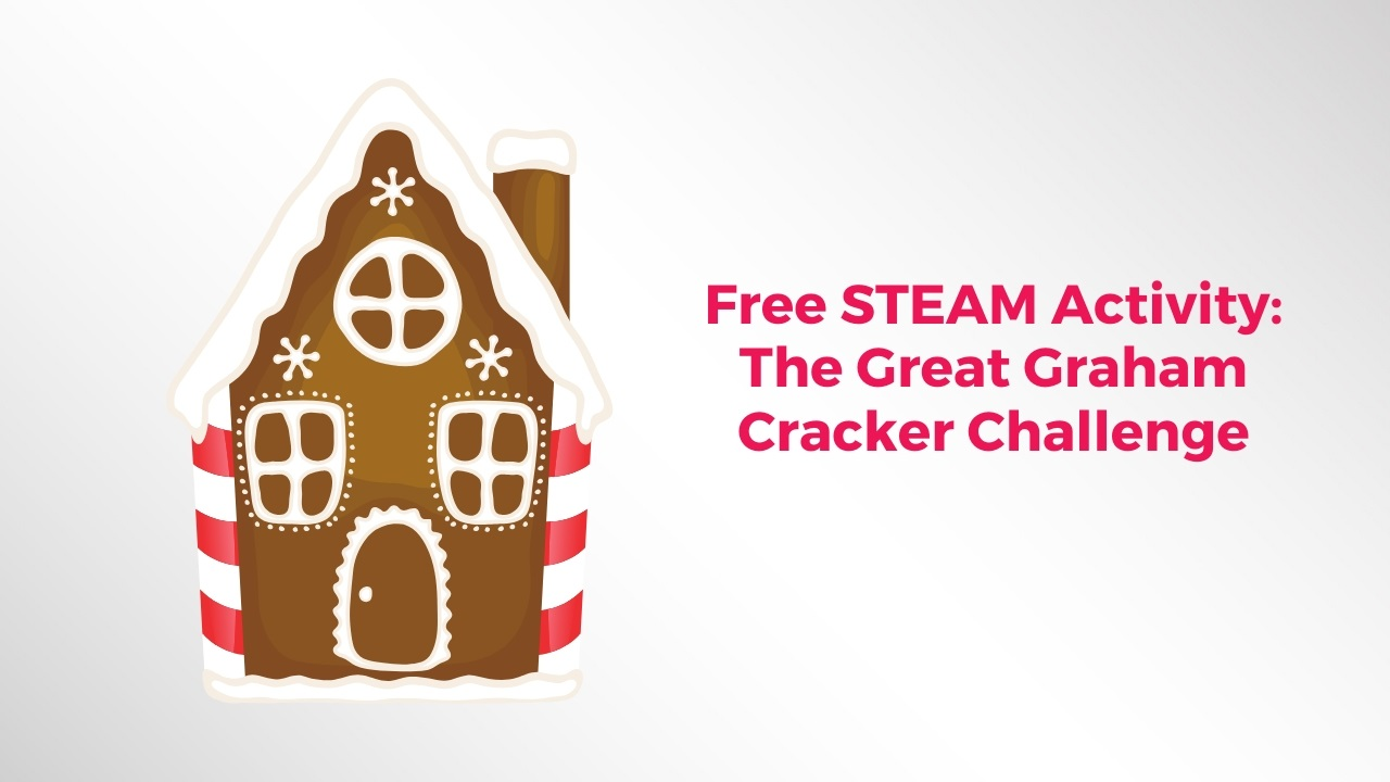 Free STEAM Activity: Graham Cracker Challenge
