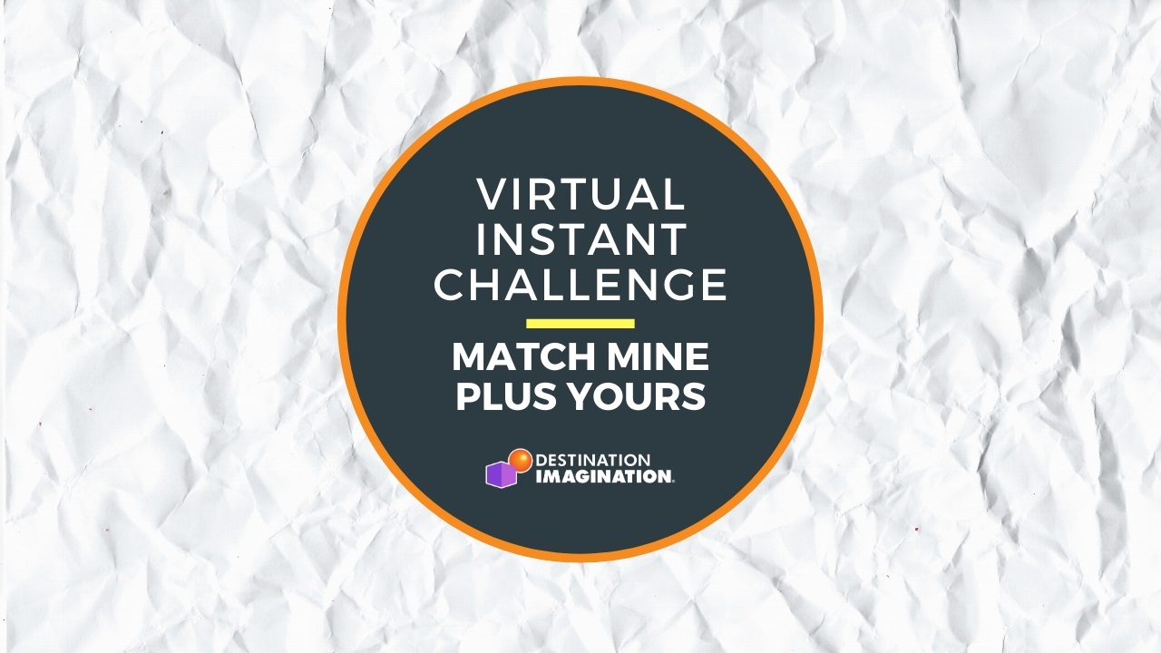 Virtual STEAM Challenge: Match Mine Plus Yours