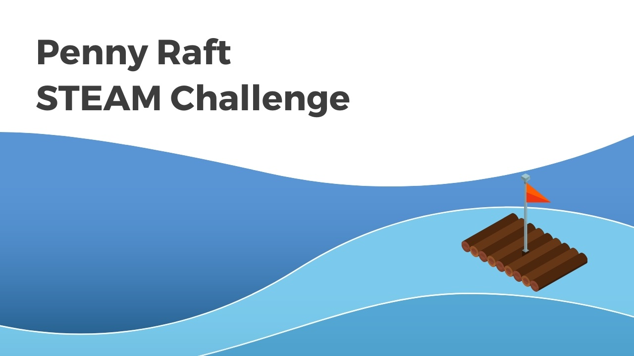 Penny Raft STEAM Activity