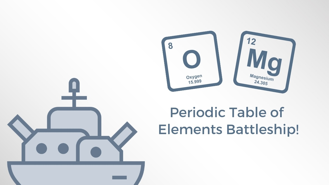Play Periodic Table of Elements Battleship