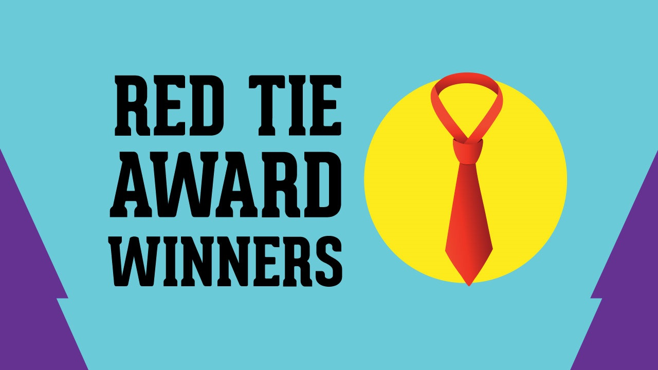 Congrats to Our First Annual Red Tie Award Winners!