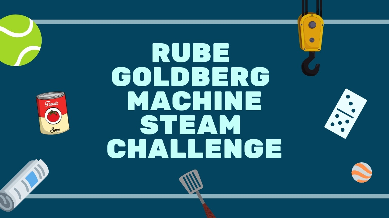 Rube Goldberg Machine STEAM Challenge