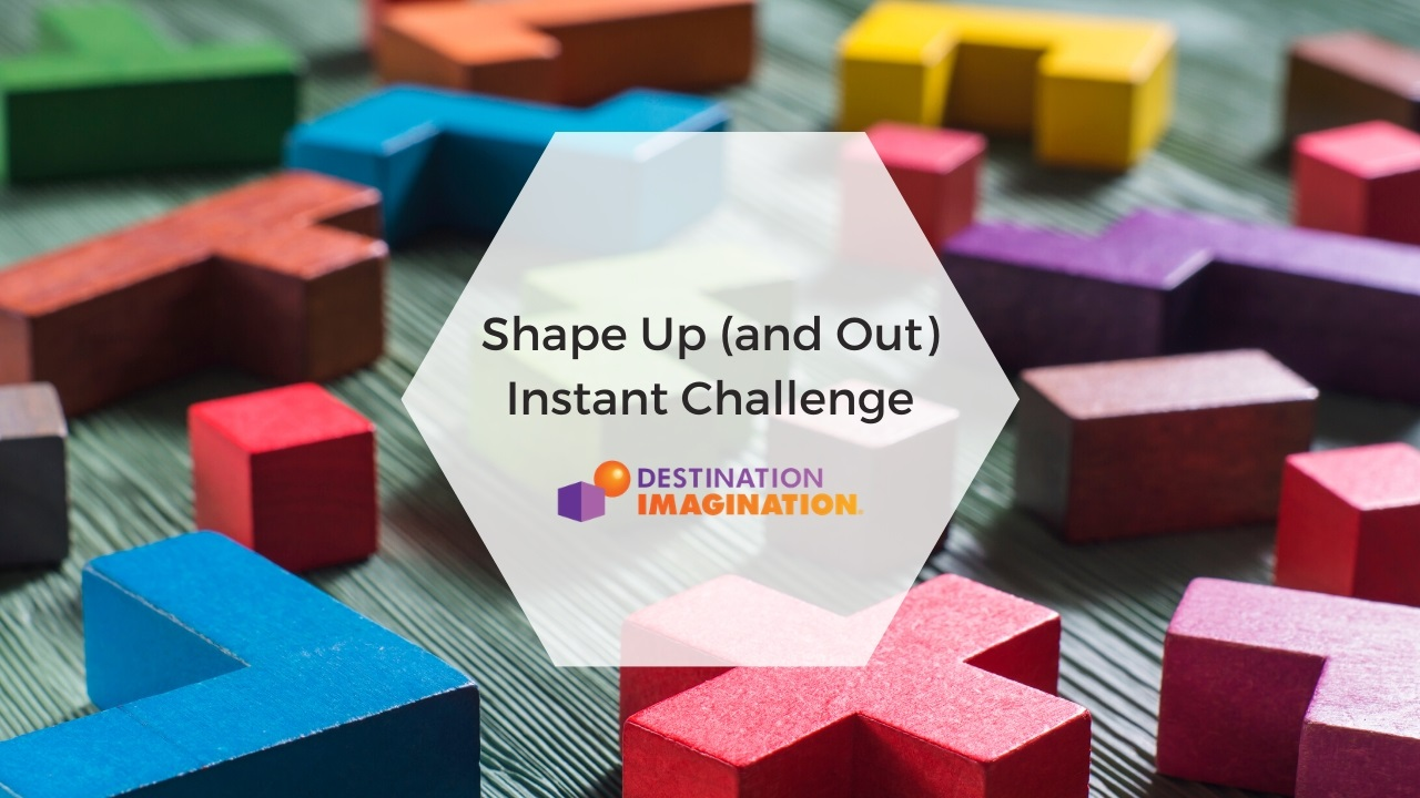 Shape Up (and Out) Instant Challenge