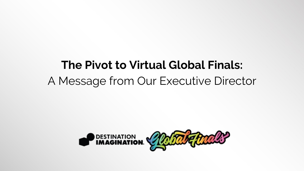 The Pivot to Virtual Global Finals: A Message from Our Executive Director