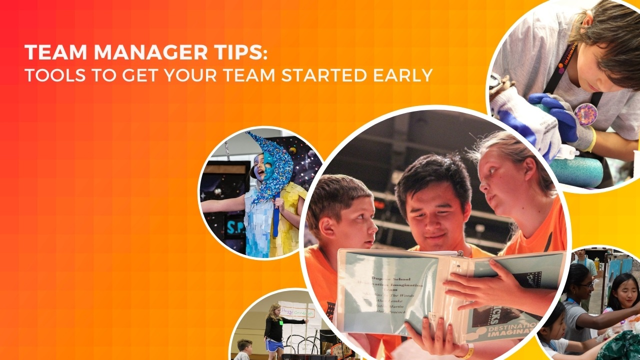 Team Manager Tips: Get a Head Start on Your Destination Imagination Season