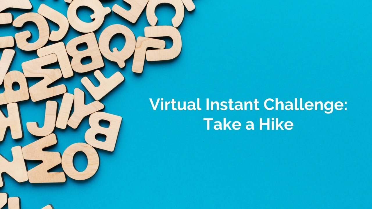 Virtual Instant Challenge: Take a Hike